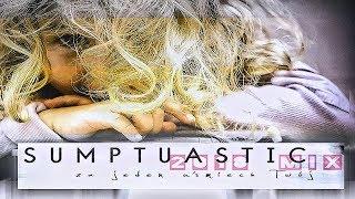 Sumptuastic -  Za jeden uśmiech twój  [ 2018 Mix ]