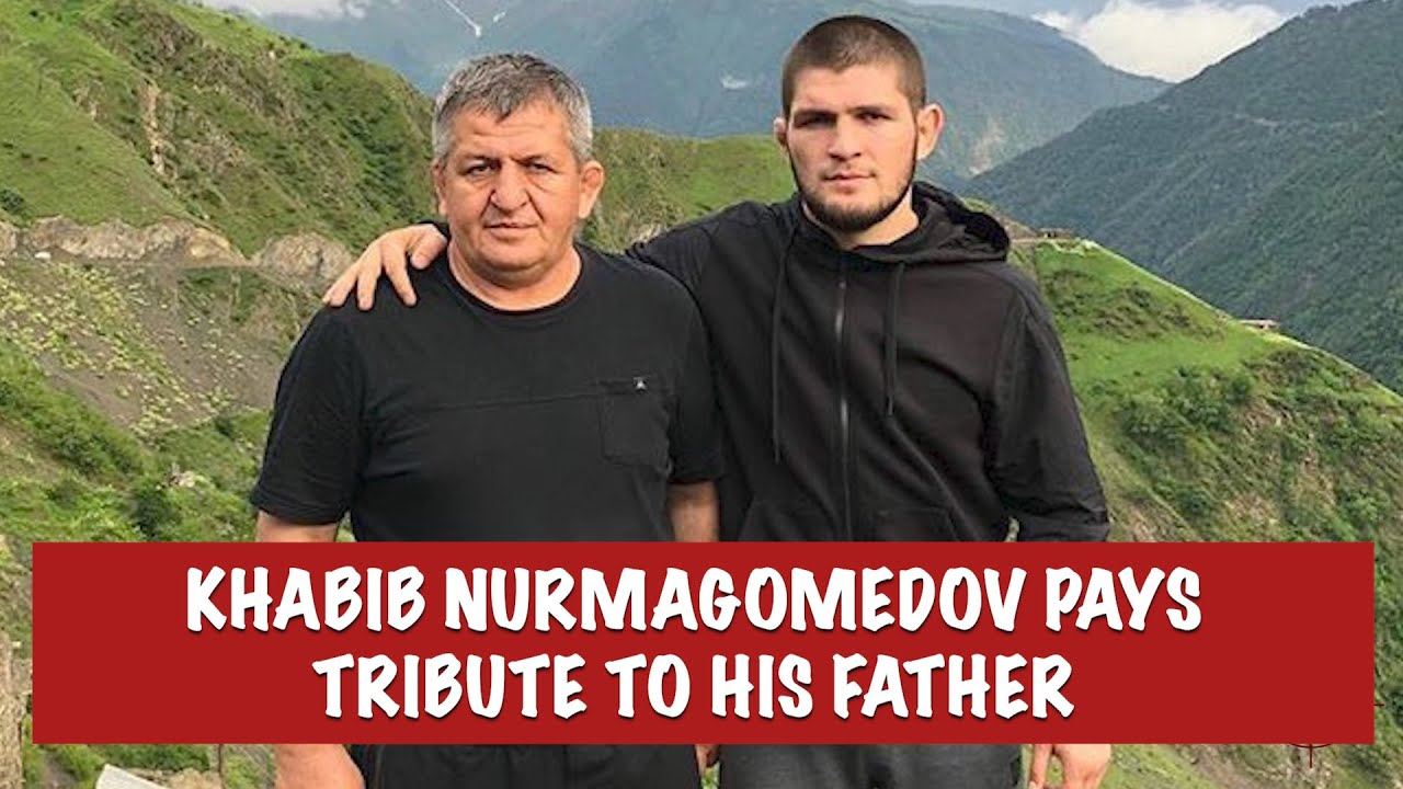 Khabib Nurmagomedov Pays Tribute To His Father Abdulmanap Following Ufc 254 Youtube