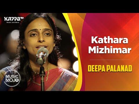 Kathara Mizhimar Deepa Palanad Feat. Music Mojo Season 6 Kappa Tv