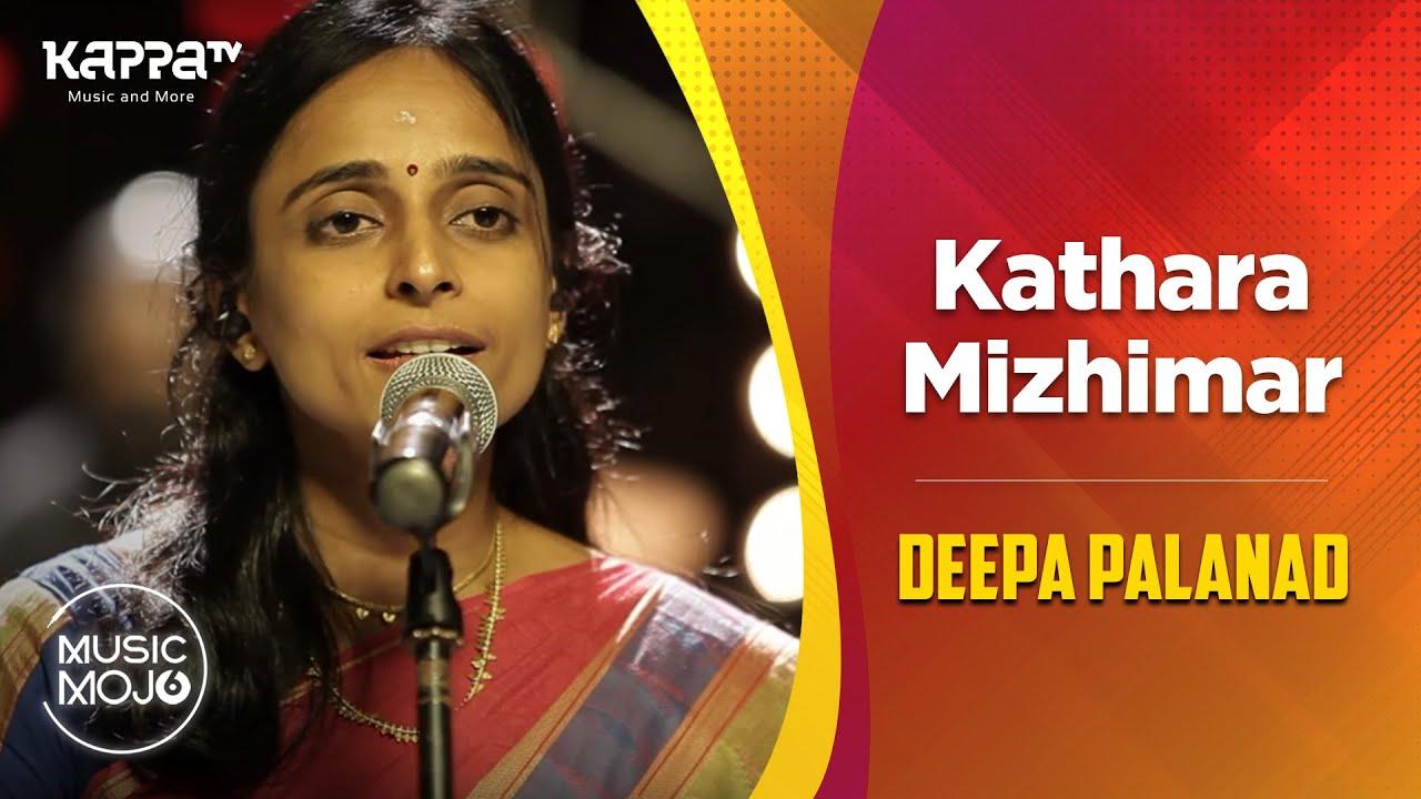 Kathara Mizhimar - Deepa Palanad Feat. - Music Mojo Season 6 - Kappa TV