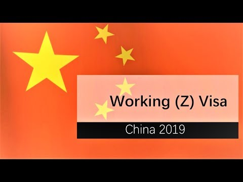 Chinese Working (Z) Visa Application Process 2019