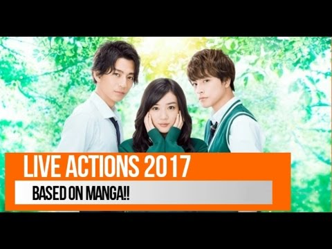 2017 ~Live Actions based on Mangas ~