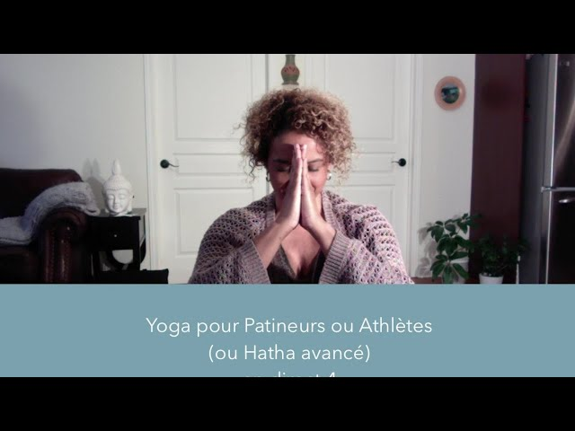Yoga pour Patineurs et Athlètes (ou Hatha Avancé) - Pleine Conscience