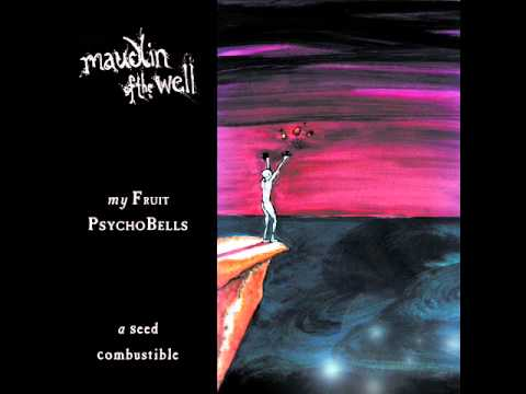 maudlin of the Well - My Fruit Psychobells... a Seed Combustible [Full Album]