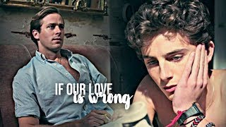 elio & oliver | if our love is wrong