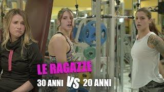 Le RAGAZZE - 30 anni vs 20 anni thumbnail