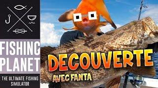 Fishing Planet : Découverte avec Fanta - Simulation de pèche à la ligne !