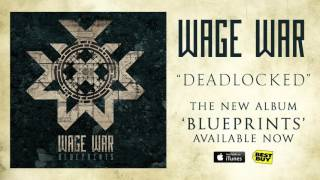 Wage War - Deadlocked