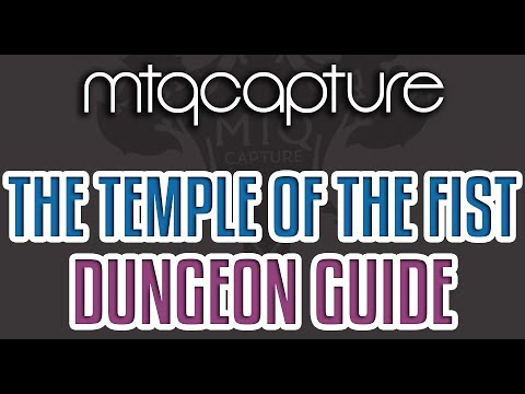 The Temple of the Fist  Lv70 Dungeon Guide