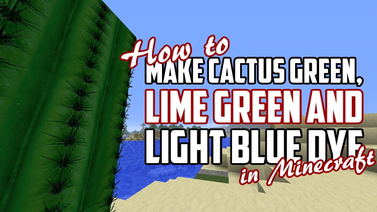 Minecraft How To Make Cactus Green Lime Green And Light Blue Dye