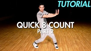 How to do a Quick 8 Count Dance Routine - Part 2 (Hip Hop Dance Moves Tutorial) | Mihran Kirakosian