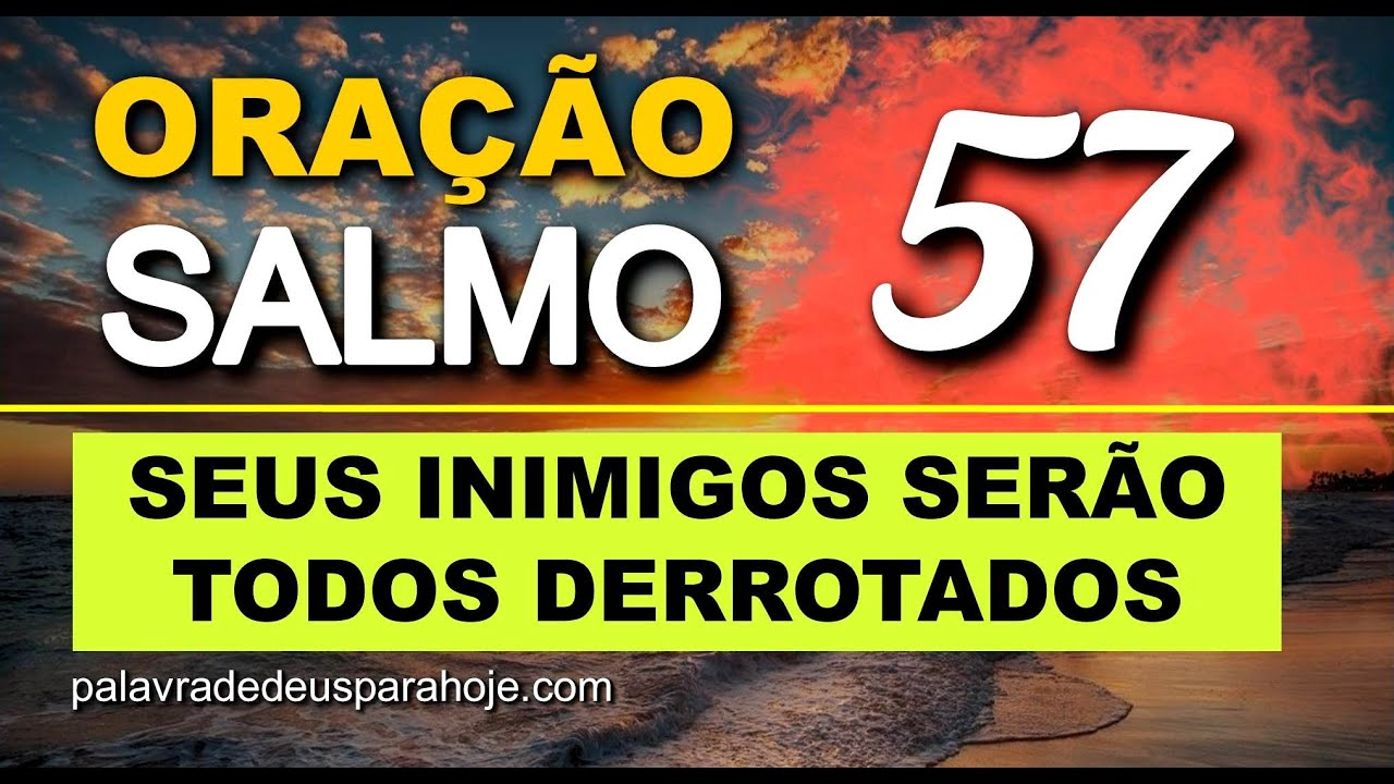 Salmo 57 – Todos os Seus Inimigos Serão Derrotados