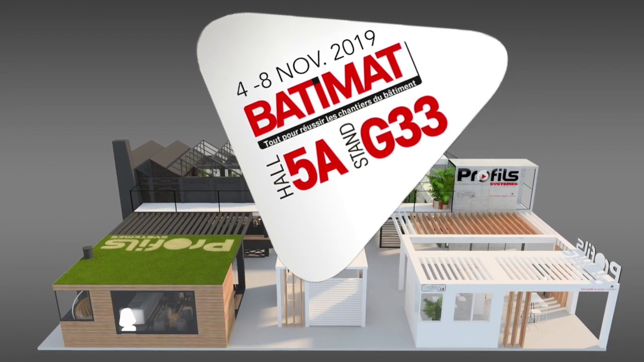Profils Systemes S Expose Sur Batimat 2019 Hall 5a Stand G33