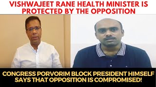 Congress Porvorim block president himself says that opposition is compromised!