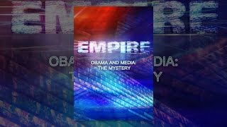 Empire - Obama and Media: The Mystery
