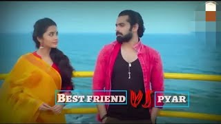 ❤👫 Best Friend Vs Pyaar Whatsapp Status Video Ll No1 Deelwala Movie Scene  Ll Vi