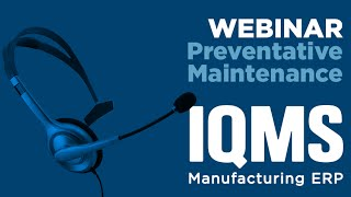 Preventative Maintenance Software from IQMS
