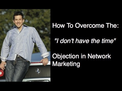 """Overcoming the """"I don't have time"""" Objection in Network Marketing"""