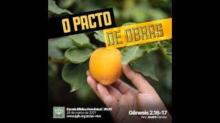 EBD | Gênesis 2.16-17 - O pacto de obras - Rev. André Dantas