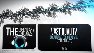 Vast Duality - Dreamland (Original Mix) [FULL HQ + HD FREE RELEASE]