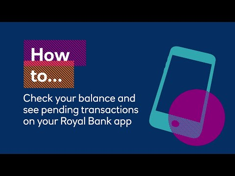 How to Check Your Balance and Pending Transactions on the Royal Bank App | Royal Bank of Scotland