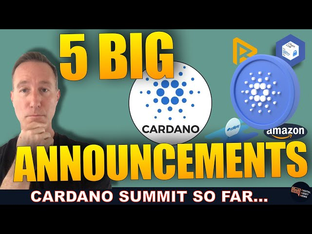 5 BIGGEST ANNOUNCEMENTS OF THE CARDANO SUMMIT (SO FAR...)