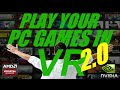 How To Play PC Games In VR On Your Gear VR Or Google Cardboard   Works For AMD Or Nvidia