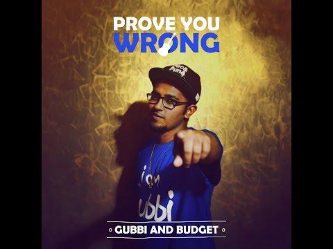 KANNADA RAP | Prove You Wrong | Gubbi | Budget | Official Lyric Video 2014