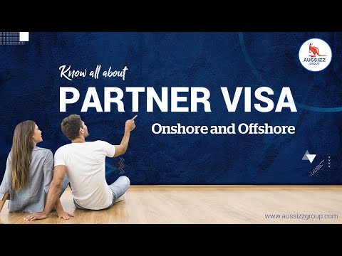 Know all about Partner Visa Onshore and Offshore