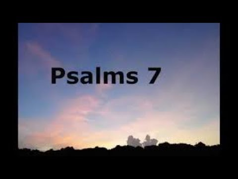 Chant a Psalm a day! PSALMS 7