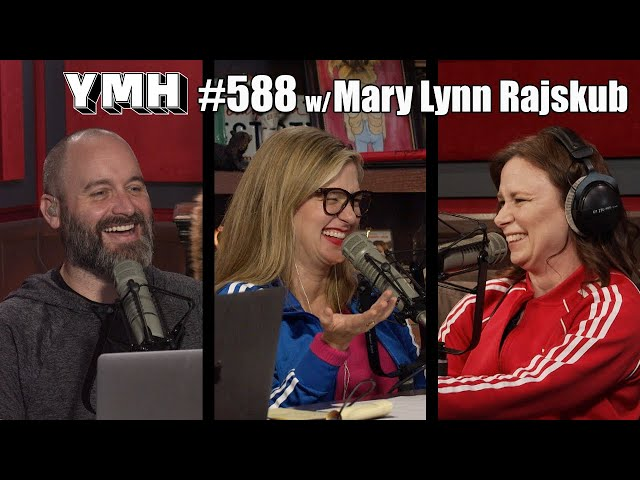 Your Mom's House Podcast - Ep.588 w/ Mary Lynn Rajskub
