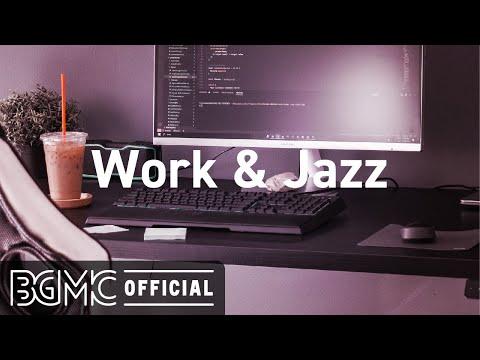 Work & Jazz: Elegant May Jazz - Background Jazz Music for Work, Study