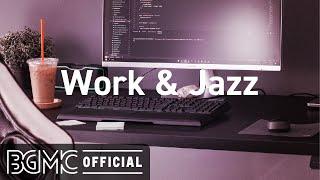 Work & Jazz: Eleġant May Jazz - Background Jazz Music for Work, Study