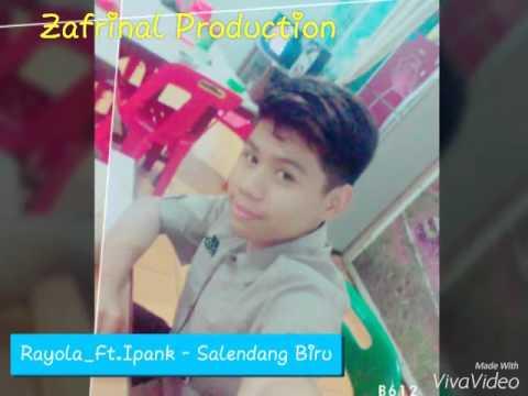 Rayola Ft.Ipank- Salendang Biru- Zafrinal