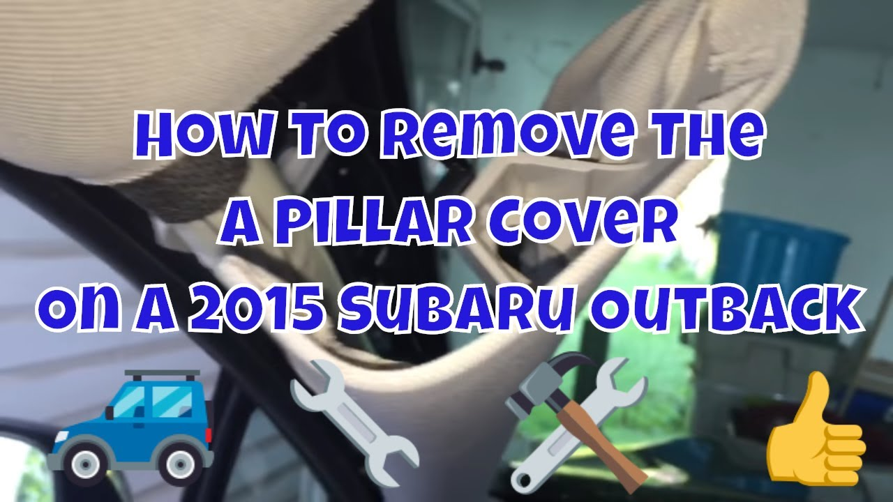 removing the a pillar cover off a 2015 subaru outback youtube. Black Bedroom Furniture Sets. Home Design Ideas