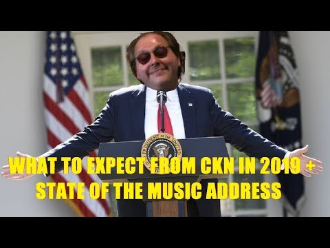 What to Expect in 2019 From CKN + State of the Music Address