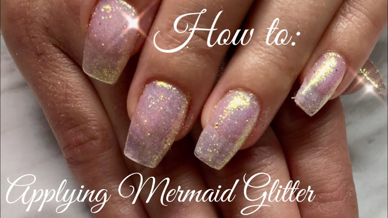 How to:Applying Mermaid Glitter on Gel Nails - YouTube
