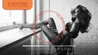 Optick, Manuel Riva & Eneli   Close the Deal Original Mix