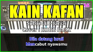 KAIN KAFAN - Subro Al fariz - Karaoke Qasidah ( Cover ) Korg pa3x