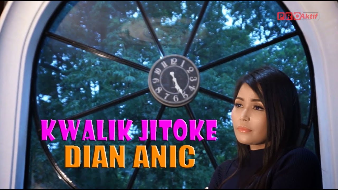 DIAN ANIC | KWALIK JITOKE (LYRICS) | VIDEO KLIP ORIGINAL
