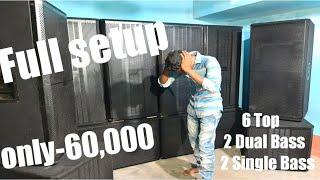 FULL SETUP only-60,000 ||SAMRAT ki DJ|| 6 Top,2 Dual Bass,2 Single Bass Best DJ setup 2019