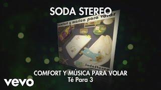 Soda Stereo - Te Para 3 (Audio)