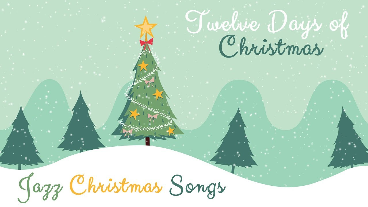 twelve days of christmas instrumental christmas songs jazz music for kids and babies - 12 Days Of Christmas Instrumental