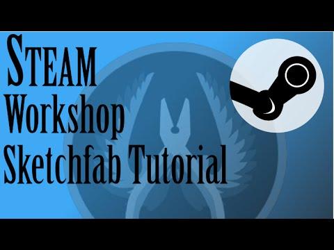 Adding Sketchfab to your Steam Workshop Item - Tutorial