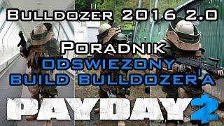 PAYDAY 2 - Poradnik dla pocz?tkuj?cych: Bulldozer 2016 (lipiec) - od?wie?ony build 2.0