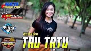 DJ TAU TATU - YEYEN NOVITA   RIKI VAM Dj 69 Project Terbaru   KEN MUSIC PRO