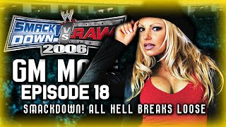 """WWE SmackDown 2006 GM Mode Ep. 18 -  """"All Hell Breaks Loose"""" [Contract Resignings + Reviews] (SvR06)"""