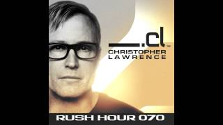 Christopher Lawrence - Rush Hour 070 w/ guest Lisa Lashes