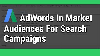 AdWords In Market Audiences For Search Campaigns