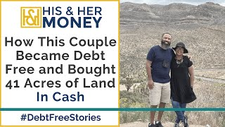 How This Couple Became Debt Free And Bought 41 Acres Of Land In Cash